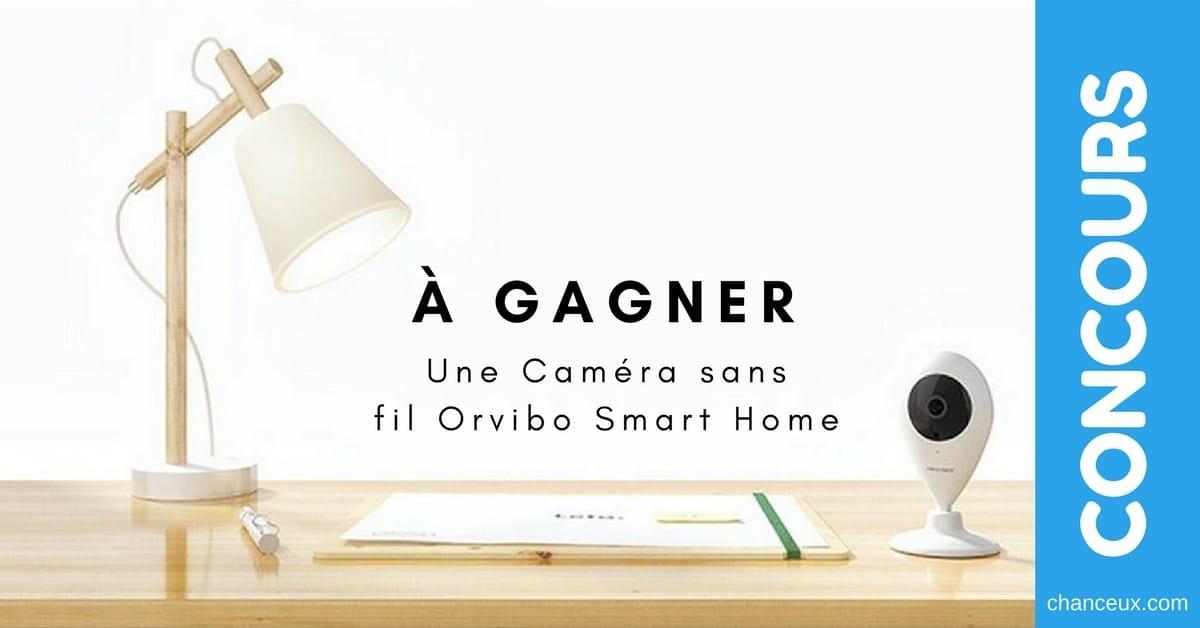 Concours - Gagner une Caméra sans filOrvibo Smart Home